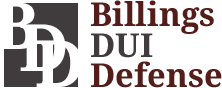 Billings DUI Defense